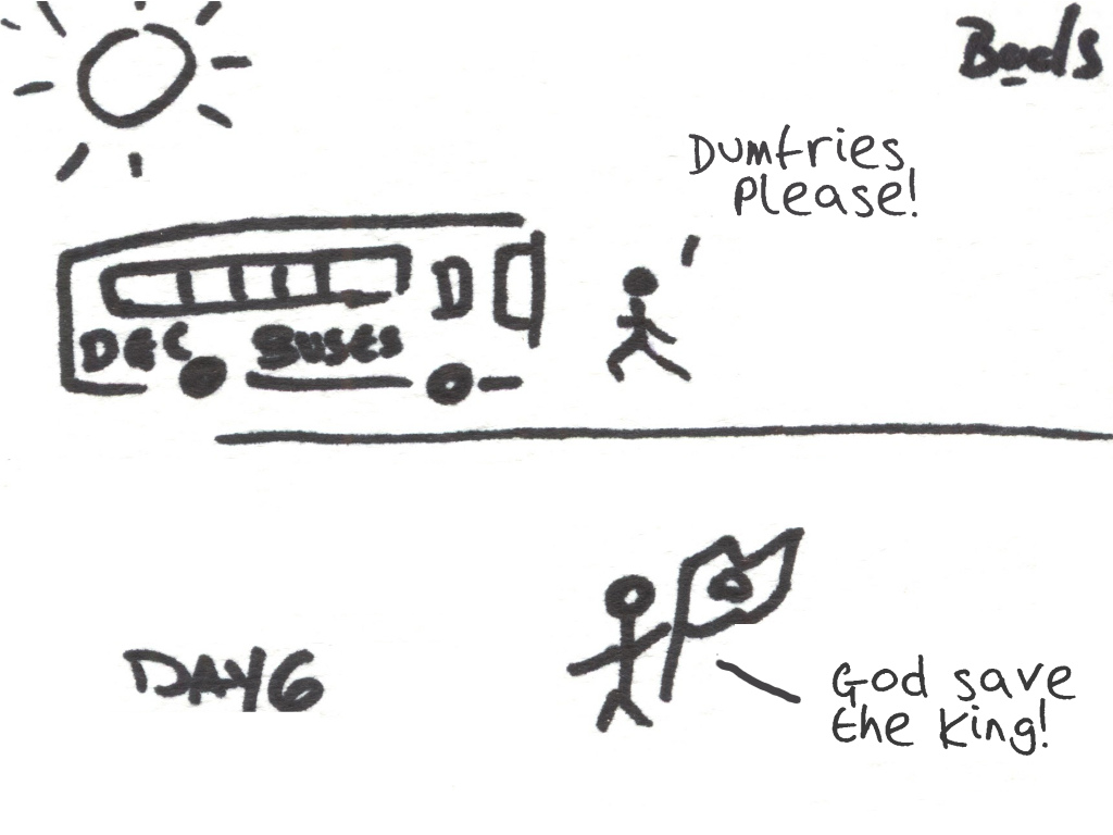 "Cartoon of someone running for a bus saying ""Dumfries please!"" then holding a flag and saying ""God save the King!"""